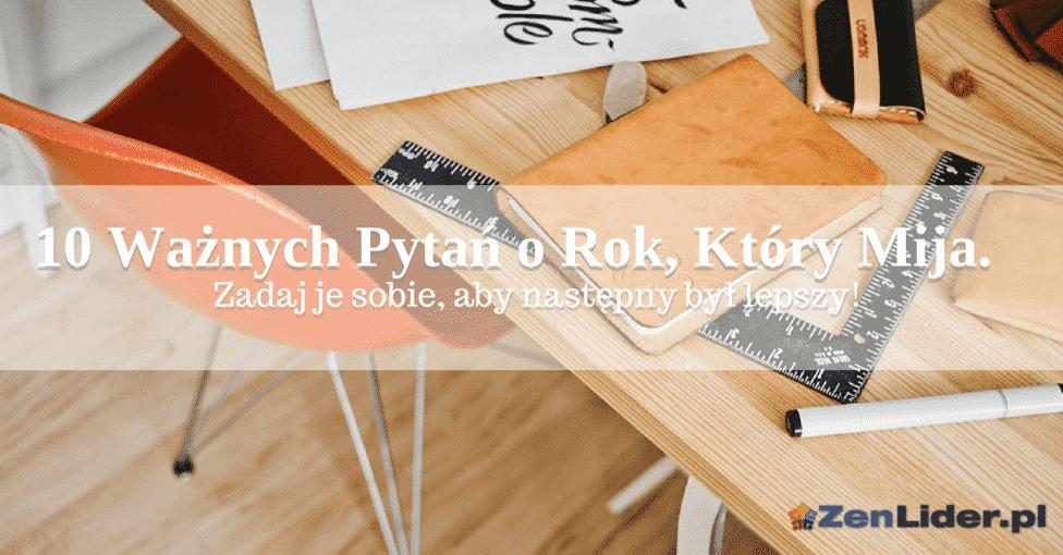 10 Ważnych Pytań o Roku, Który Mija.