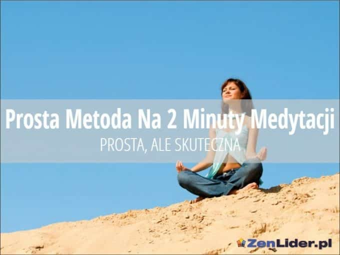 Prosta Metoda Na 2 Minuty Medytacji