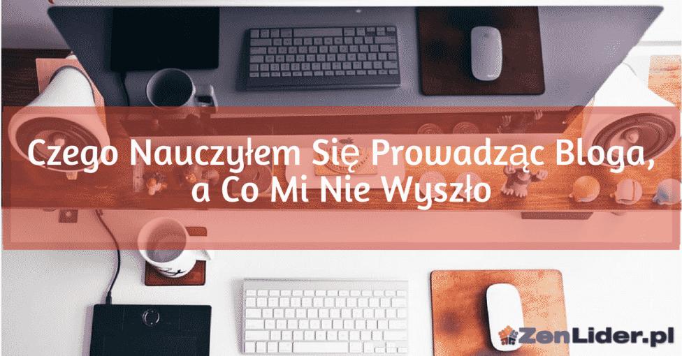 Czego Nauczyłem Się Prowadząc Bloga