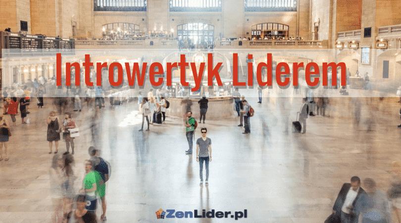 Introwertyk Liderem - TO MOŻLIWE